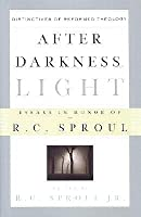 After Darkness, Light: Distinctives of Reformed Theology; Essays in Honor of R. C. Sproul