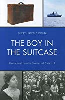 The Boy in the Suitcase: Holocaust Family Stories of Survival