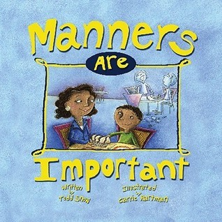 Manners Are Important  by  Todd Snow
