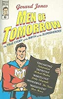 Men Of Tomorrow: Geeks, Gangsters and the Birth of the Comic Book