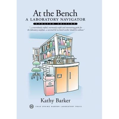 At the Bench: A Laboratory Navigator - Kathy Barker