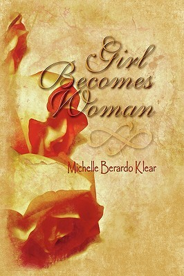 Girl Becomes Woman Michelle B. Klear