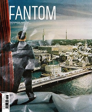 Fantom, Issue 7: Photographic Quarterly  by  Cay Sophie Rabinowitz