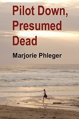 Pilot Down, Presumed Dead - Special Illustrated Edition in Hardcover Marjorie Phleger