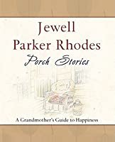 Porch Stories: A Grandmother's Guide to Happiness
