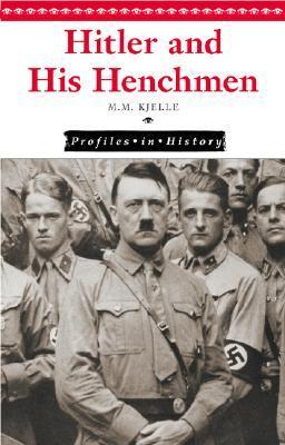 Hitler and His Henchmen  by  Marylou Morano Kjelle