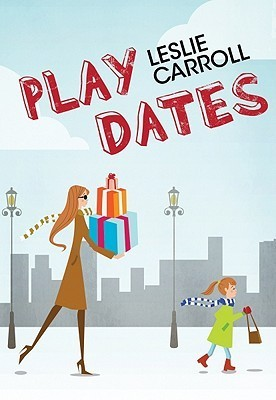 Play Dates [With Earbuds]  by  Leslie Carroll