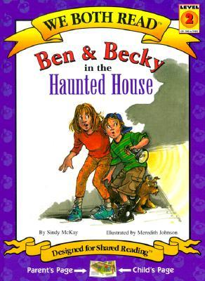 Ben & Becky in the Haunted House  by  Sindy McKay