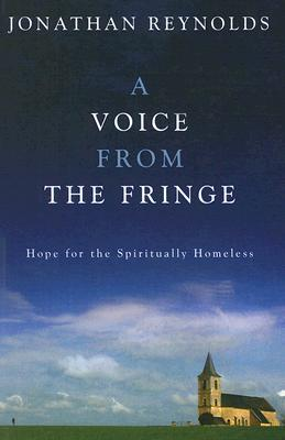 A Voice From The Fringe Jonathan  Reynolds