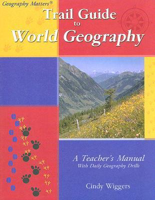 Trail Guide to World Geography  by  Cindy Wiggers