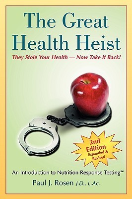 The Great Health Heist Paul J. Rosen