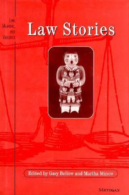 Law Stories  by  Gary Bellow
