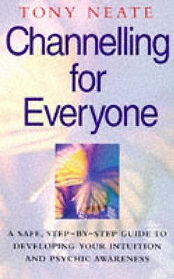 Channelling For Everyone  by  Tony Neate