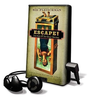 Escape!: The Story Of The Great Houdini: Library Edition Sid Fleischman