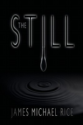 The Still  by  James Michael Rice