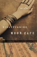 Disappearing Moon Cafe: A Novel