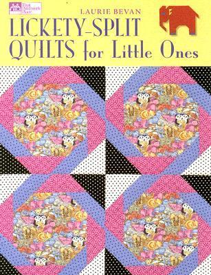 Lickety-Split Quilts for Little Ones  by  Laurie Bevan