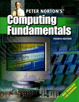 Peter Nortons Computer Fundamentals, Fouth Edition  by  McGraw-Hill Publishing