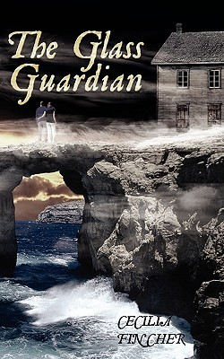 The Glass Guardian  by  Cecilia Fincher