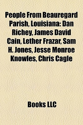 People From Beauregard Parish, Louisiana Books LLC