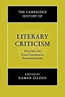 The Cambridge History of Literary Criticism, Volume 8: From Formalism to Poststructuralism