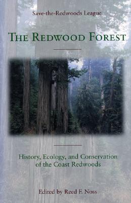 The Redwood Forest: History, Ecology, and Conservation of the Coast Redwoods Reed F. Noss