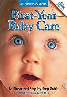 First Year Baby Care (Revised): An Illustrated Step-by-Step Guide