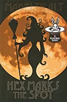 Hex Marks the Spot (Bewitching Mystery #3)