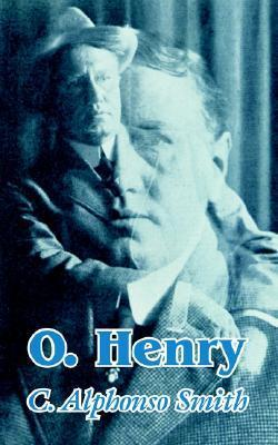 O. Henry  by  Charles Alphonso Smith