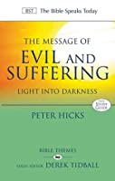 The Message of Evil and Suffering: Light Into Darkness (The Bible Speaks Today: Bible Themes series)