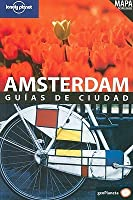 Amsterdam: Guias de Ciudad (Lonely Planet City Guide)