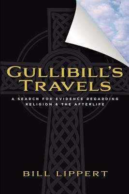 Gullibills Travels  by  Bill Lippert