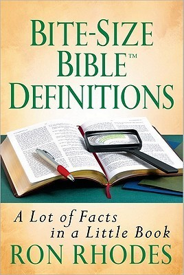 Bite-Size Bible Definitions  by  Ron Rhodes