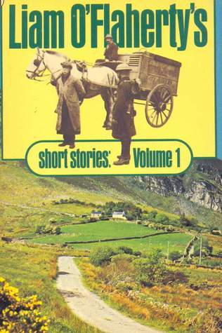 Liam OFlahertys Short Stories: Volume 1 Liam OFlaherty