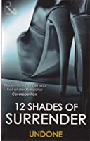 12 Shades of Surrender: Undone (12 Shades of Surrender)