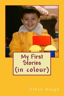 My First Stories  by  Ethan Waugh