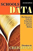 Schools and Data: The Educator's Guide for Using Data to Improve Decision Making