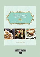 The Newlywed Kitchen: Delicious Meals for Couples Cooking Together (Large Print 16pt)