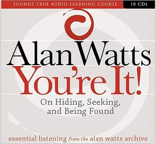 Youre It! On Hiding, Seeking, and Being Found  by  Alan W. Watts