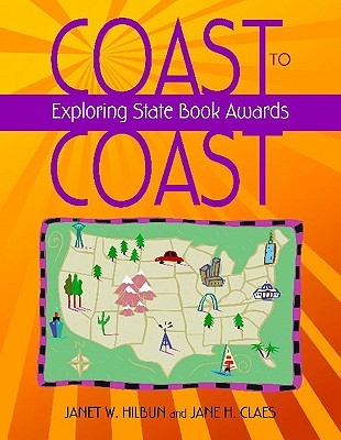 Coast to Coast: Exploring State Book Awards  by  Janet W. Hilbun
