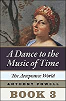 The Acceptance World (A Dance to the Music of Time, #3)