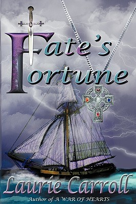 Fates Fortune  by  Laurie Carroll-Kuna