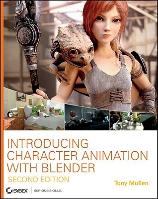 Introducing Character Animation with Blender Tony Mullen