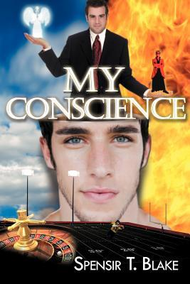My Conscience  by  Spensir T. Blake