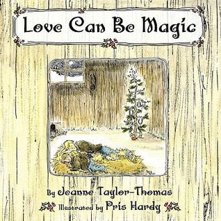 Love Can Be Magic  by  Jeanne Taylor-Thomas