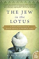 The Jew in the Lotus: A Poet's Rediscovery of Jewish Identity in Buddhist India