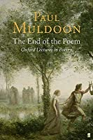 The End Of The Poem: Oxford Lectures On Poetry