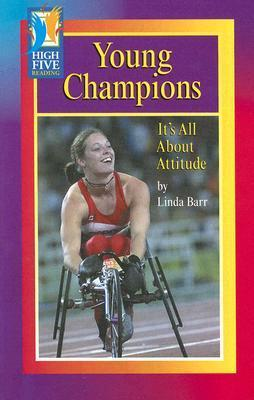 Young Champions: Its All about Attitude Linda Barr