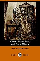 Ghosts I Have Met, and Some Others (Dodo Press)