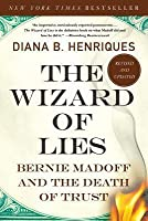 The Wizard of Lies: Bernie Madoff and the Death of Trust